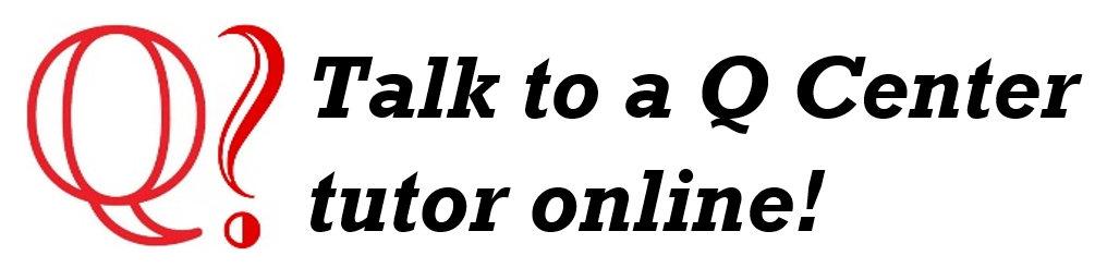 Talk to a Q Center tutor online